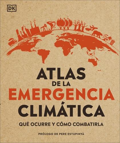 ATLAS DE LA EMERGENCIA CLIMÁTICA                                                QUÉ OCURRE Y CO
