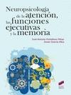 NEUROPSICOLOGÍA DE LA ATENCIÓN, LAS FUNCIONES EJECUTIVAS Y LA MEMORIA