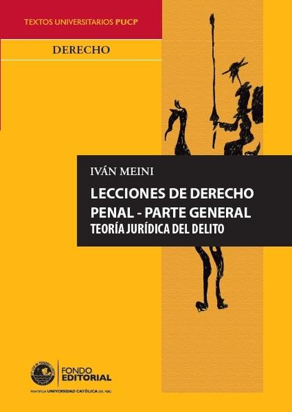 LECCIONES DE DERECHO PENAL - PARTE GENERAL. TEOR¡A JUR¡DICA DEL DELITO