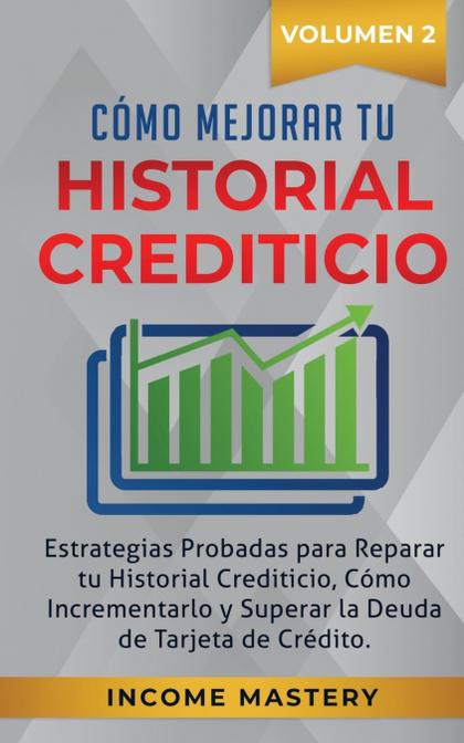 CÓMO MEJORAR TU HISTORIAL CREDITICIO