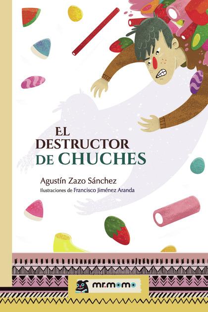 EL DESTRUCTOR DE CHUCHES.