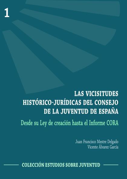 LAS VICISITUDES HISTORICO-JURIDICAS DEL CONSEJO DE LA JUVENTUD DE ESPAÑA.