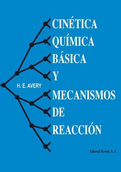 Cinética química básica y mecanismos de reacción
