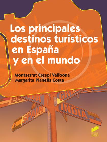 LOS PRINCIPALES DESTINOS TURÍSTICOS EN ESPAÑA Y EN EL MUNDO