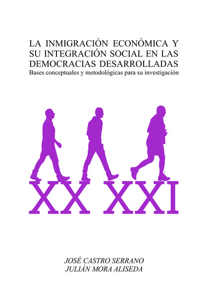 LA INMIGRACIÓN ECONÓMICA Y SU INTEGRACIÓN SOCIAL EN LAS DEMOCRACIAS DESARROLLADA
