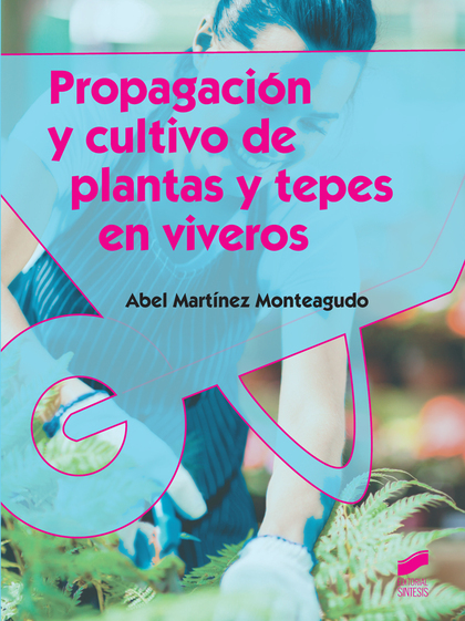 PROPAGACIÓN DE CULTIVO DE PLANTAS Y TEPES EN VIVEROS.