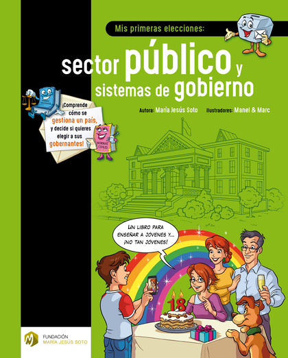 MIS PRIMERAS ELECCIONES: SECTOR PÚBLICO Y SISTEMAS DE GOBIERNO (ED. MÉXICO).