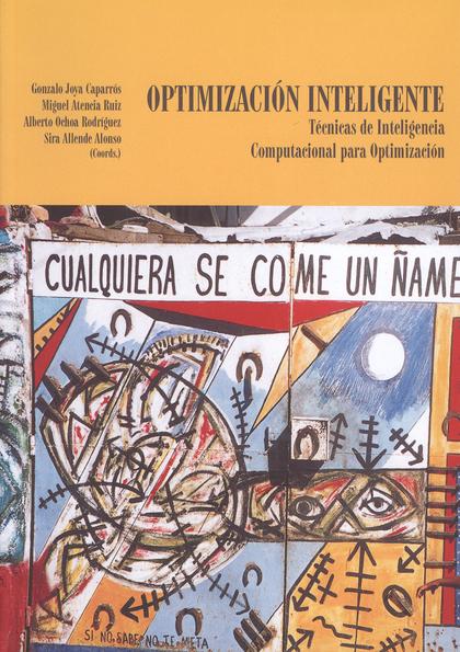 OPTIMIZACIÓN INTELIGENTE: TÉCNICAS DE INTELIGENCIA COMPUTACIONAL PARA OPTIMIZACIÓN