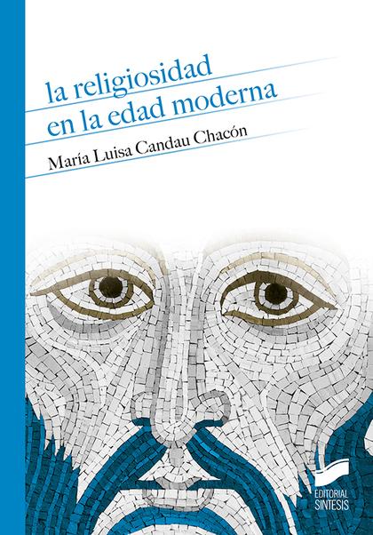 LA RELIGIOSIDAD EN LA EDAD MODERNA.