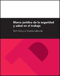MARCO JURÍDICO DE LA SEGURIDAD Y SALUD LABORAL.