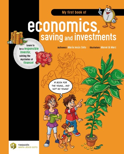 MY FIRST BOOK OF ECONOMICS, SAVING AND INVESTMENT.