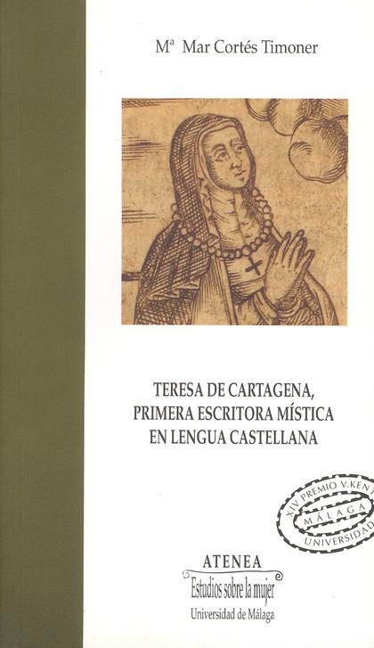 TERESA DE CARTAGENA, PRIMERA ESCRITORA MÍSTICA EN LENGUA CASTELLANA