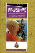 RECONCILIATIO ET PAENITENTIA : EXHORTACIÓN APOSTÓLICA SOBRE LA RECONCILIACIÓN Y LA PENITENCIA E