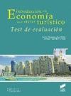 INTRODUCCIÓN A LA ECONOMÍA EN EL SECTOR TURÍSTICO : TEST DE EVALUACIÓN