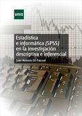 ESTADÍSTICA E INFORMÁTICA (SPSS) EN LA INVESTIGACIÓN DESCRIPTIVA E INFERENCIAL.