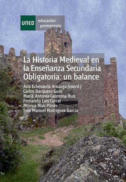 LA HISTORIA MEDIEVAL EN LA ENSEÑANZA SECUNDARIA OBLIGATORIA: UN BALANCE.