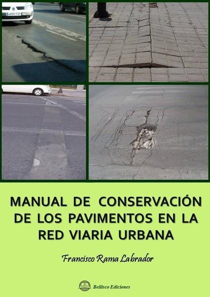 MANUAL DE CONSERVACIÓN DE LOS PAVIMENTOS EN LA RED VIARIA URBANA.