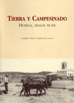 TIERRA Y CAMPESINADO : HUESCA, SIGLOS XI-XX