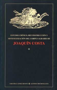 ESTUDIO CRÍTICO, RECONSTRUCCIÓN Y SISTEMATIZACIÓN DEL CORPUS AGRARIO DE JOAQUÍN