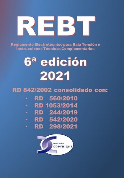 REBT 6ª EDICIÓN.  REGLAMENTO ELECTROTÉCNICO PARA BAJA TENSIÓN E INSTRUCCIONES TÉRD 842/2002 CON