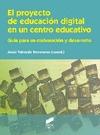 EL PROYECTO DE EDUCACIÓN DIGITAL EN UN CENTRO EDUCATIVO