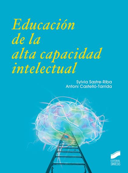 EDUCACIÓN DE LA ALTA CAPACIDAD INTELECTUAL.