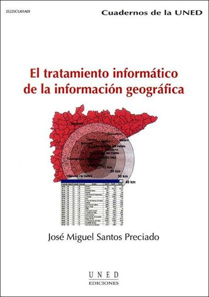 EL TRATAMIENTO INFORMÁTICO DE LA INFORMACIÓN GEOGRÁFICA.