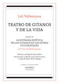 TEATRO DE GITANOS Y DE LA VIDA                                                  SEGUIDO DE LA E
