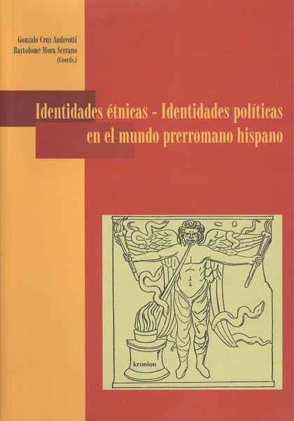 IDENTIDADES ÉTNICAS: IDENTIDADES POLÍTICAS EN EL MUNDO PRERROMANO HISPANO