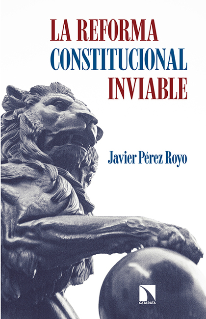 LA REFORMA CONSTITUCIONAL INVIABLE.