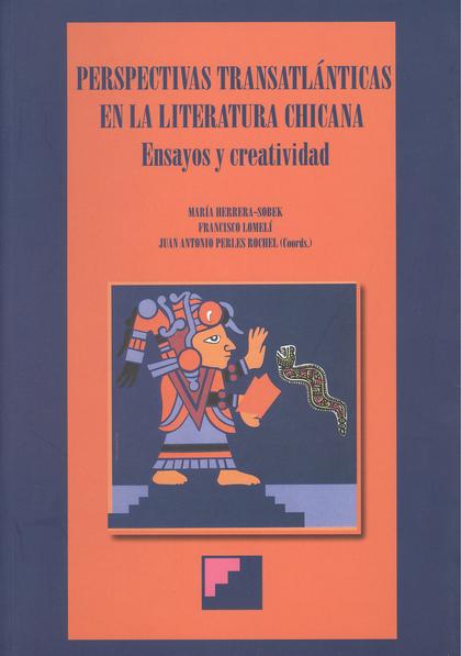 PERSPECTIVAS TRANSATLÁNTICAS EN LA LITERATURA CHICANA: ENSAYOS Y CREAT