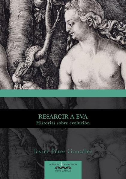 RESARCIR A EVA. HISTORIAS SOBRE EVOLUCIÓN