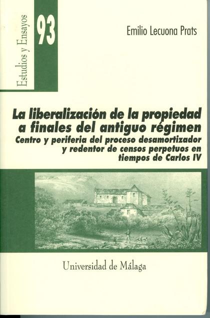 LA LIBERALIZACIÓN DE LA PROPIEDAD A FINALES DEL ANTIGUO RÉGIMEN: CENTR