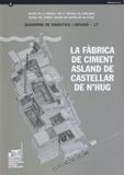 LA FÀBRICA DE CIMENT ASLAND DE CASTELLAR DE N´HUG