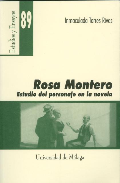 ROSA MONTERO. ESTUDIO DEL PERSONAJE EN LA NOVELA
