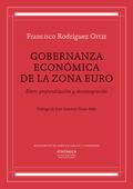 GOBERNANZA ECONÓMICA DE LA ZONA EURO. ENTRE PROFUNDIZACIÓN Y DESINTEGRACIÓN