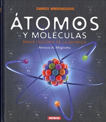 ÁTOMOS Y MOLÉCULAS. BREVE HISTORIA DE LA QUÍMICA.
