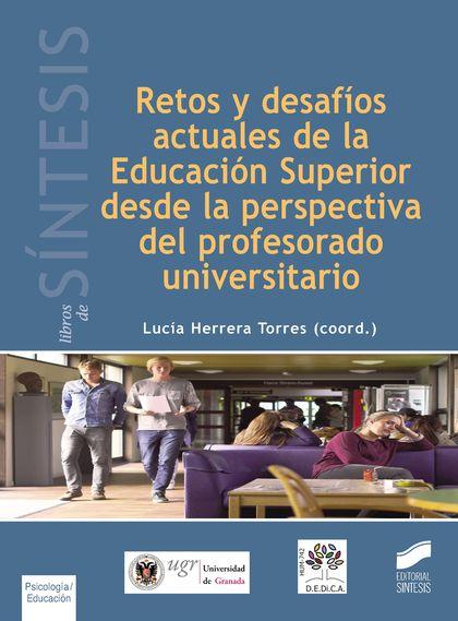 RETOS Y DESAFÍOS ACTUALES DE LA EDUCACIÓN SUPERIOR DESDE LA PERSPECTIVA DEL PROFESORADO UNIVERS