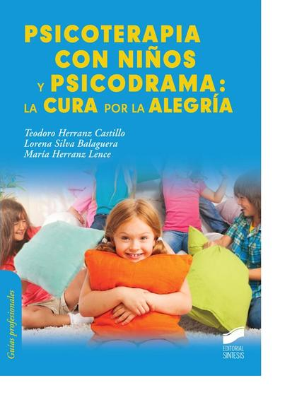 PSICOTERAPIA CON NIÑOS Y PSICODRAMA. LA CURA POR LA ALEGRÍA