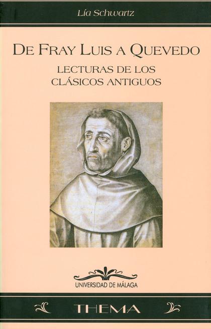 DE FRAY LUIS A QUEVEDO: LECTURAS DE LOS CLÁSICOS ANTIGUOS