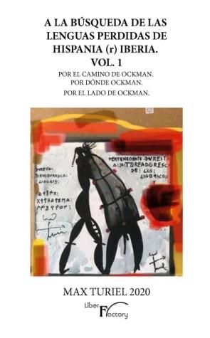 A LA BÚSQUEDA DE LAS LENGUAS PERDIDAS DE HISPANIA (R) IBERIA. VOL. 1. POR EL CAMINO DE OCKMAN.