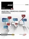 MANUAL. INGLÉS ORAL Y ESCRITO EN EL COMERCIO INTERNACIONAL (TRANSVERSAL: UF1764)