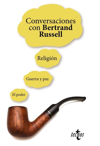 CONVERSACIONES CON BERTRAND RUSSELL. RELIGIÓN  GUERRA Y PAZ  EL PODER