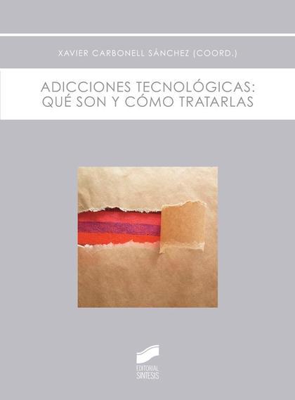 ADICCIONES TECNOLÓGICAS. QUÉ SON Y CÓMO TRATARLAS