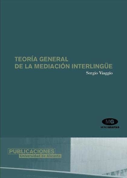 TEORÍA GENERAL DE LA MEDIACIÓN INTERLINGÜE