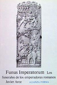 FUNUS IMPERATORUM : LOS FUNERALES DE LOS EMPERADORES ROMANOS