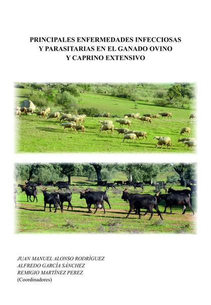 PRINCIPALES ENFERMEDADES INFECCIOSAS Y PARASITARIAS EN EL GANADO OVINO Y CAPRINO.