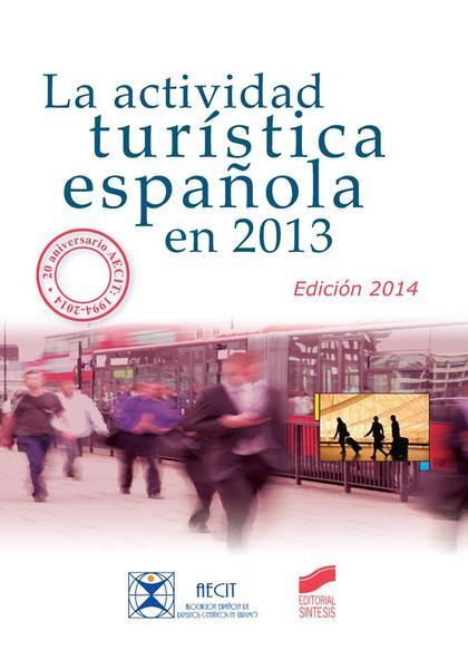 LA ACTIVIDAD TURÍSTICA ESPAÑOLA EN 2013
