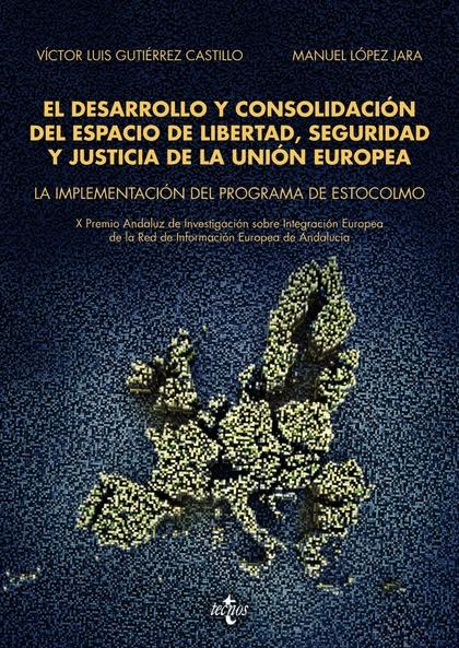 EL DESARROLLO Y CONSOLIDACIÓN DEL ESPACIO DE LIBERTAD, SEGURIDAD Y JUSTICIA DE L. LA IMPLEMENTA
