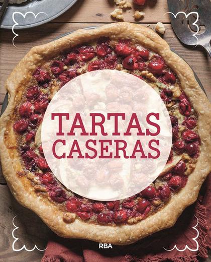 TARTAS CASERAS. DULCES Y SALADAS